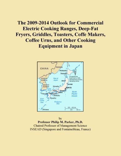 The 2009-2014 Outlook For Commercial Electric Cooking Ranges, Deep-Fat Fryers, Griddles, Toasters, Coffe Makers, Coffee Urns, And Other Cooking Equipment In Japan front-384817