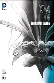 Batman Noir: the Long Halloween by Jeph Loeb and Tim Sale