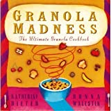 img - for Granola Madness: The Ultimate Granola Cookbook by Donna Wallstin (1996-11-02) book / textbook / text book