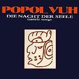 Die Nacht Der Seele: Tantric Songs by POPOL VUH (2005-05-03)