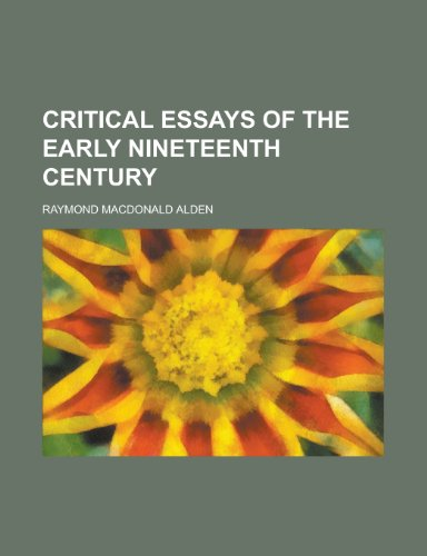 Critical Essays of the Early Nineteenth Century