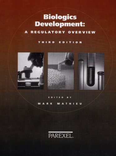 Biologics Development: A Regulatory Overview