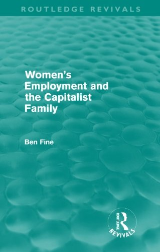 Women'S Employment And The Capitalist Family (Routledge Revivals)
