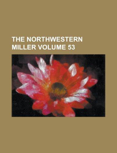 The Northwestern Miller Volume 53