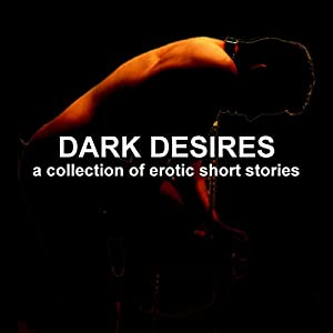 Dark Desires Audiobook