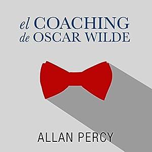 El coaching de Oscar Wilde [The Coaching of Oscar Wilde] Audiobook