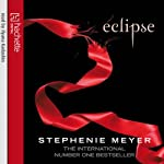 Eclipse: Twilight Series, Book 3: The Twilight Saga, Book 3 (       UNABRIDGED) by Stephenie Meyer Narrated by Ilyana Kadushin