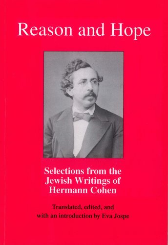 Reason and Hope: Selections from the Jewish Writings of Hermann Cohen