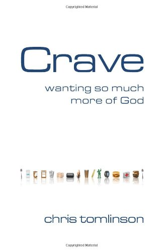 Crave: Wanting So Much More of God