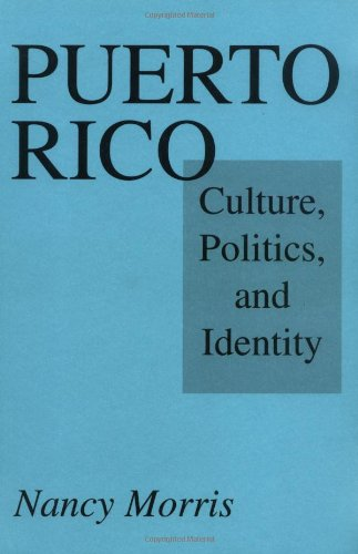 Puerto Rico: Culture, Politics, and Identity