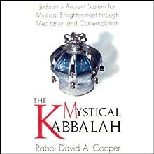 The Mystical Kabbalah (       ABRIDGED) by Rabbi David A. Cooper Narrated by Rabbi David A. Cooper