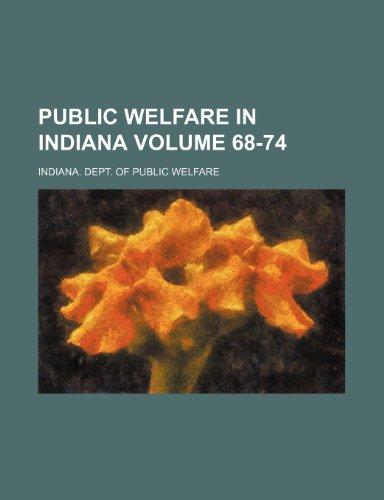 Public Welfare in Indiana Volume 68-74