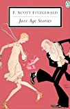 Jazz Age Stories (Penguin Twentieth-Century Classics) (014118048X) by F. Scott Fitzgerald