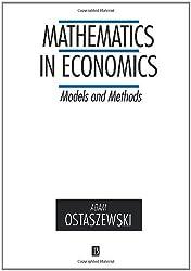 MATHEMATICS IN ECONOMICS: Models and Methods