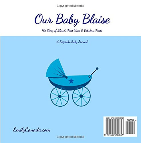 Our Baby Blaise, The Story of Blaise's First Year and Fabulous Firsts: A Keepsake Baby Journal (Our Baby Boy / Memory Book)