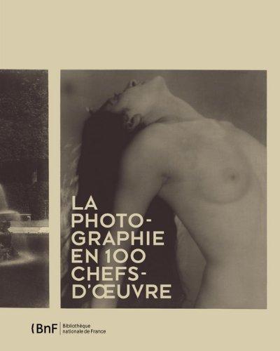 La photographie en 100 chefs-d'oeuvre