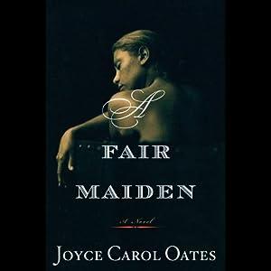 A Fair Maiden | [Joyce Carol Oates]