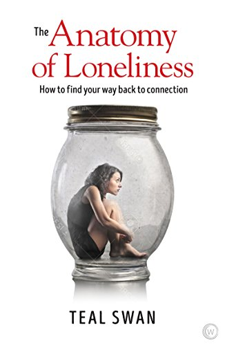 The Anatomy of Loneliness: How to Find Your Way Back to Connection [Swan, Teal] (Tapa Blanda)