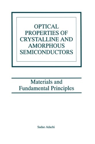 Optical Properties of Crystalline and Amorphous Semiconductors: Materials and Fundamental Principles