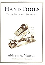 Hand Tools - Their Ways & Workings (Their Ways and Workings)