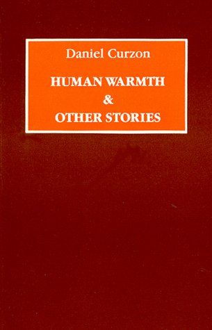 Human Warmth and Other Stories, Daniel Curzon