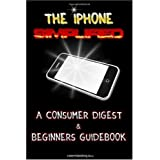 "The iPhone Simplified: A Consumer Digest & Beginners Guidebook To Getting The Most Out Of your iPhone (Paperback) tagged ""gadgets"" 40 times"