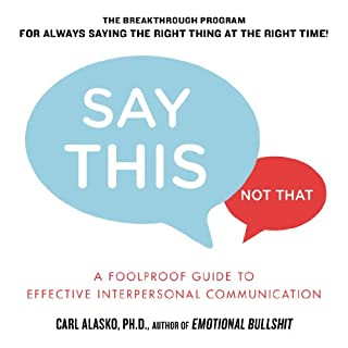 Book Cover: Say This, Not That: A Foolproof Guide to Effective Interpersonal Communication
