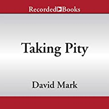Taking Pity (       UNABRIDGED) by David Mark Narrated by John Curless