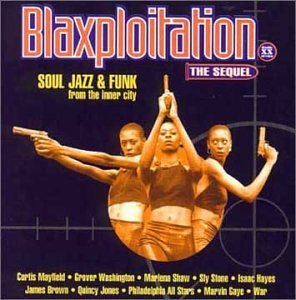 ... by Blaxploitation, Curtis Mayfield, Quincy Jones, Maceo Parker and Esther Phillips