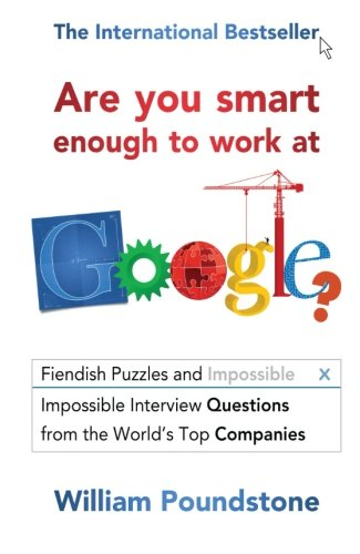 are-you-smart-enough-to-work-at-google-fiendish-puzzles-and-impossible-interview-questions-from-the-