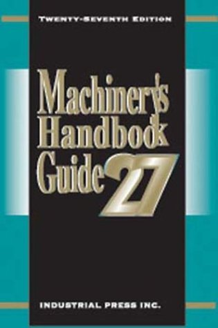 Machinery's Handbook Guide 27th Edition