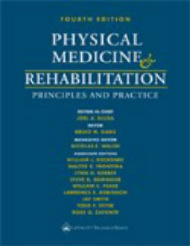 Physical Medicine and Rehabilitation. Principles and Practice. 2 vols