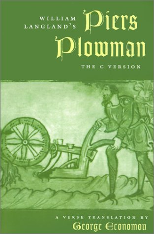 William Langlands Piers Plowman : The C Version : A Verse Translation, WILLIAM LANGLAND, GEORGE ECONOMOU