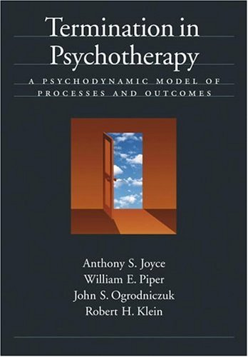 Termination in Psychotherapy: A Psychodynamic Model of Processes And