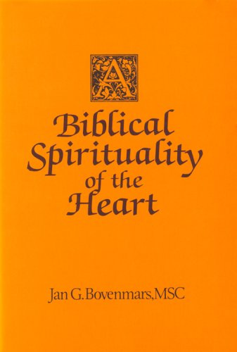 A Biblical Spirituality of the Heart