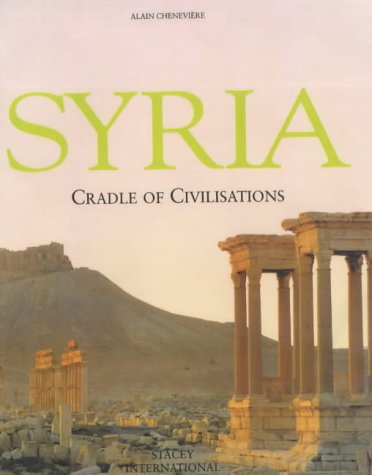 Syria: Cradle of Civilizations