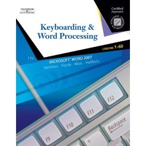 Keyboarding & Word Processing, Lessons 1-60: MS Word 07-TEXTBOOK ONLY