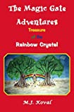 img - for The Magic Gate Adventures: Treasure Of The Rainbow Crystal book / textbook / text book