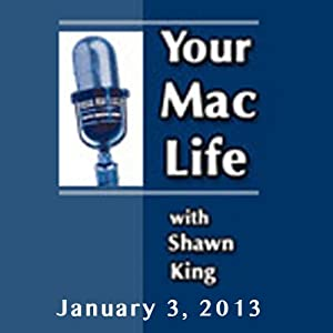 Your Mac Life, January 03, 2013 | [Shawn King]