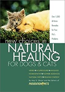 Choices In Natural Healing For Dogs Cats by Rodale Books
