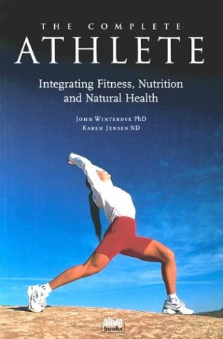 The Complete Athlete Integrating Fitness Nutrition  Natural Health092051393X