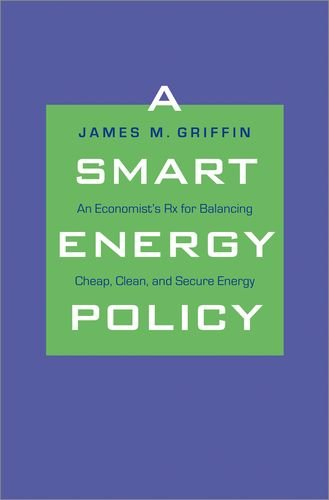 A Smart Energy Policy: An Economist's Rx for Balancing...