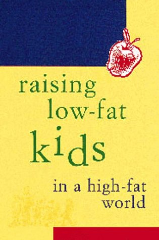 Raising Low-Fat Kids in a High-Fat World