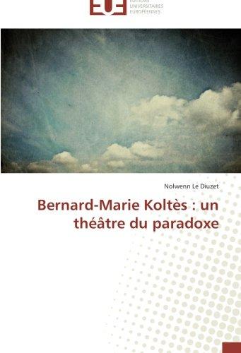 Bernard-Marie Koltes : un theatre du paradoxe  [Le Diuzet, Nolwenn] (Tapa Blanda)