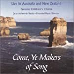 Come Ye Makers of Song: Live in Austr...