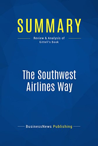 summary-the-southwest-airlines-way-review-and-analysis-of-gittells-book-english-edition