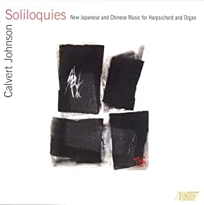Soliloquies: New Japanese and Chinese Music for Harpsichord and Organ