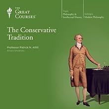 The Conservative Tradition Lecture Auteur(s) :  The Great Courses Narrateur(s) : Professor Patrick N. Allitt