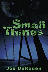 (FREE on 2/28) Small Things by Joe DeRouen - http://eBooksHabit.com
