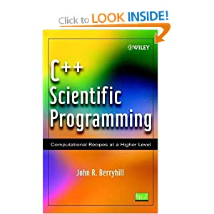 C++ Scientific Programming: Computational Recipes at a Higher Level (A Wiley interscience publication)